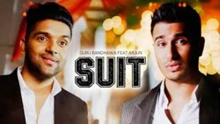 SUIT FULL SONG - Guru Randhawa Ft. Arjun