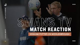 Reaction: Graham Potter on Middlesbrough