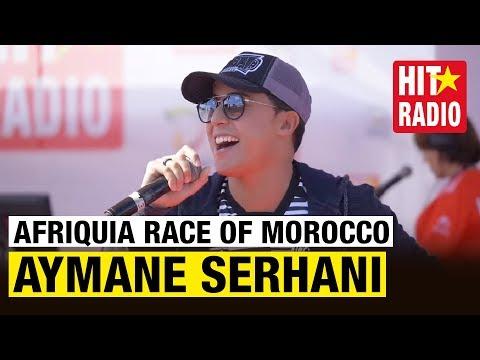 AYMANE SERHANI LIVE @ AFRIQUIA RACE OF MOROCCO
