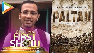 Paltan | Public review | First Day First Show