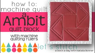 How To: Machine Quilt a Ambit Quilt Block- With Natalia Bonner-Let's Stitch a Block a Day-Day 175