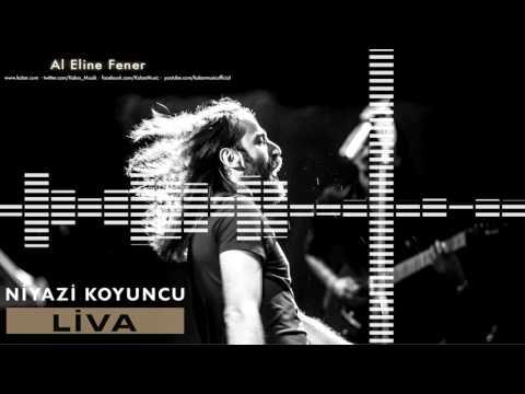Niyazi Koyuncu  - Al Eline Fener [ Liva © 2016 Kalan Müzik ]