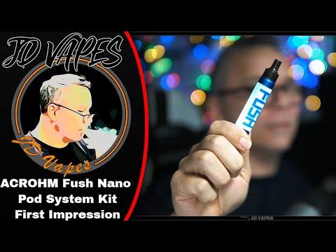 acrohm-fush-nano-pod-system-kit-i-jd-vapes-first-impression