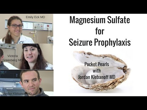 Magnesium Sulfate for Seizure Prophylaxis; Pocket Pearls with Jordan Klebanoff, MD