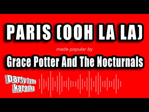 Grace Potter And The Nocturnals - Paris (Ooh La La) (Karaoke Version)