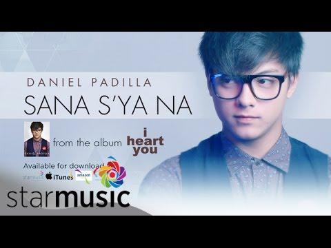 Daniel Padilla - Sana Sya Na (Official Lyric Video)