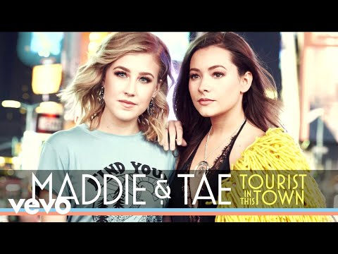 Maddie & Tae – Tourist In This Town