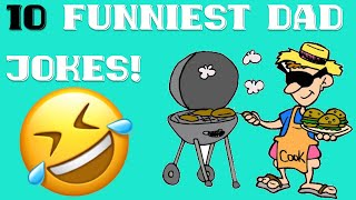 10 of the [FUNNIEST] Dad jokes