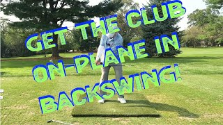 Get the club on-plane in the backswing