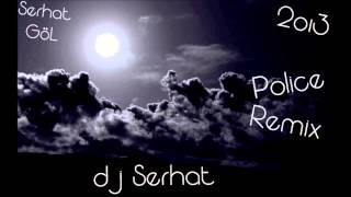 DJ SERHAT POLİCE SİREN MİX (RADİO EDİT) 2oı3