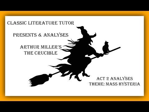 Analysis of Mass Hysteria in Act 2 of Arthur Miller's The Crucible
