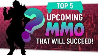 "🥇Top 5 ""Upcoming MMO"" To Succeed"