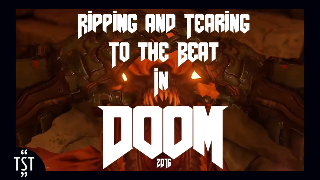 Rip and Tear until it is Done (Doom 2016)