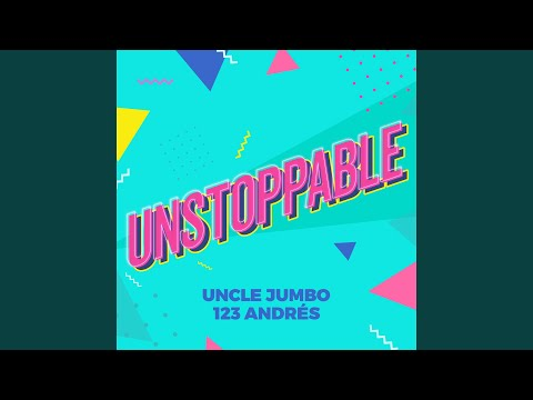 Song of the Day – Unstoppable by 123 Andrés