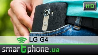 LG G4 - Обзор. Флагман 2015 года из кожи и стекла.