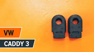 Montáž Silentblok Stabilizátora VW CADDY III Box (2KA, 2KH, 2CA, 2CH): video zadarmo