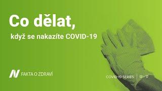 Co dělat, když se nakazíte COVID-19?