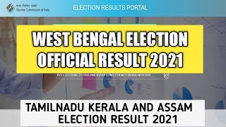 BENGAL,TAMILNADU,KERALA AND ASSAM ELECTION RESULT 2021| | OFFICIAL ELECTION RESULT PORTAL OF ECI
