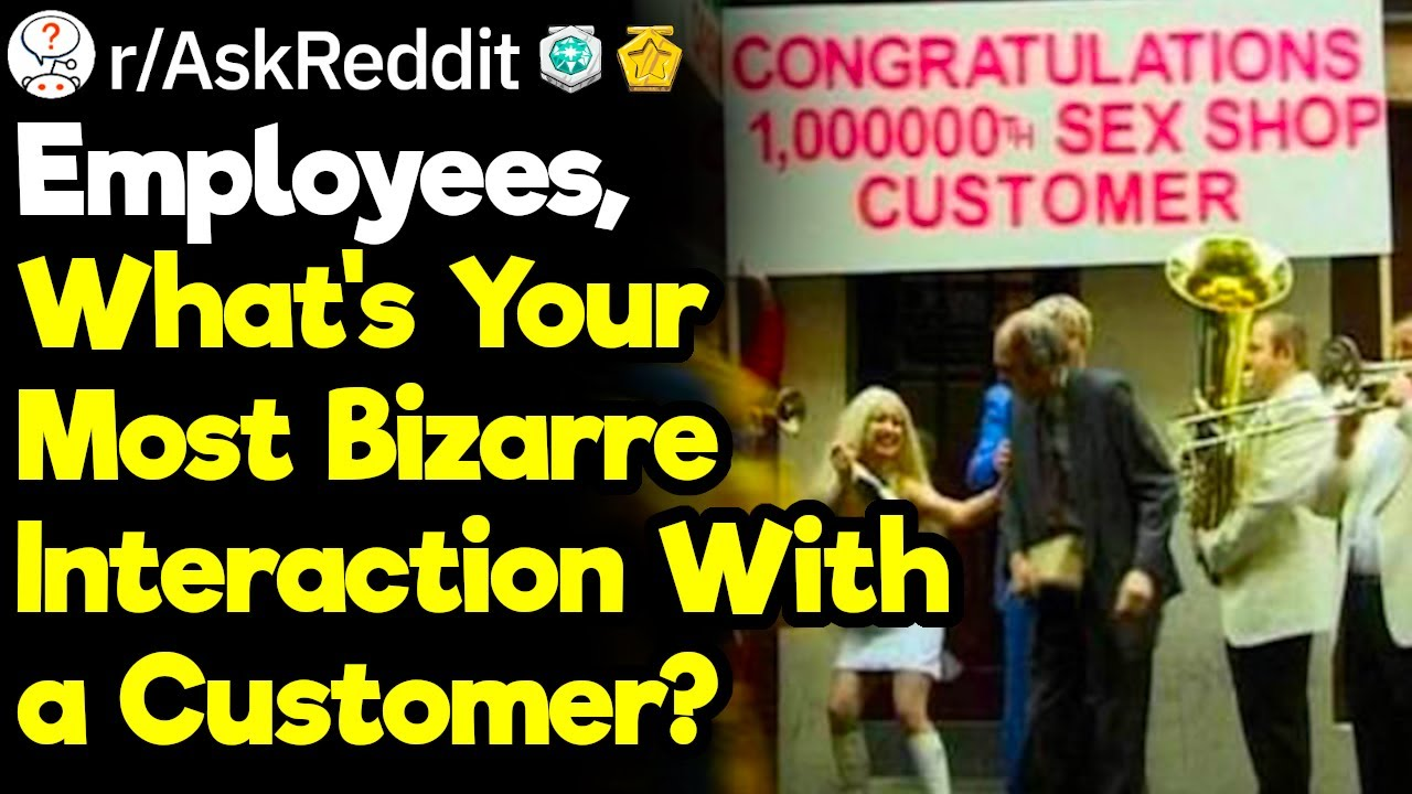 What Customer Interaction Left You Completely Baffled?