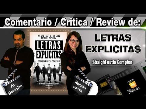 LETRAS EXPLICITAS / Straight outta Compton - comentario / review / opinión / critica de la pelicula