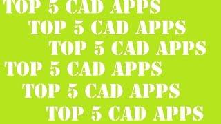 top 5 cad apps
