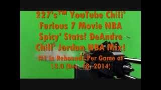227's™ Youtube Chili' Furious 7 Movie Nba Spicy' Stats: Deandre Chili' Jordan! Nba Mix!