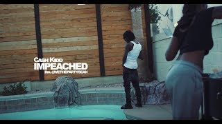 Cash Kidd - Impeached (Official Music Video)