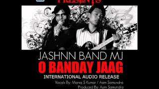 "Jashnn Band Mj ""O BANDAY JAAG"" A Revolutionary Song (Dx Productions Kuala Lumpur)"