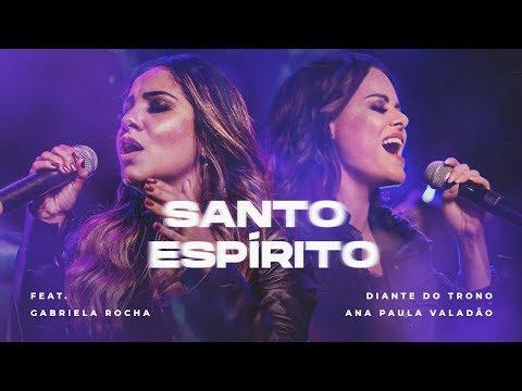 DIANTE DO TRONO | SANTO ESPÍRITO FEAT. GABRIELA ROCHA | CLIPE OFICIAL