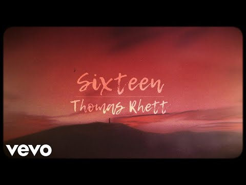 Thomas Rhett  Sixteen Lyric