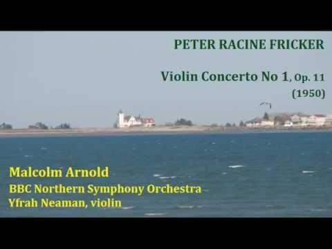 Peter Racine Fricker: Violin Concerto No 1 [Arnold-BBC NSO-Neaman]