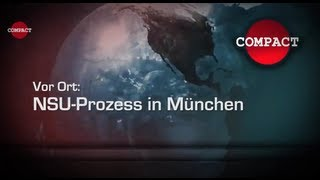 COMPACT Vor Ort: NSU-Prozess in München - mit Jürgen Elsässer (jetzt in FullHD!!!)