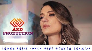 Irmak Arıcı - Gece Gibi Gönlün (Remix)