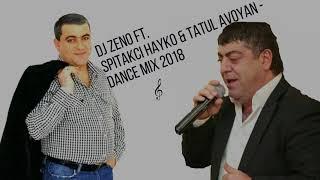 Hayko & Tatul ft. DJ ZENO - Armenian Dance Mix 2018