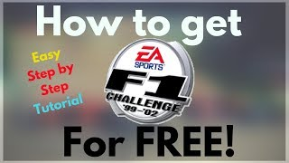 How to Get F1 Challenge 99-02 for free Tutorial! UPDATED VIDEO for 2017/2018!
