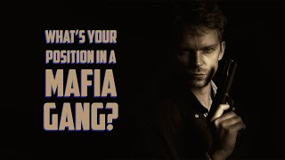What's Your Position In A Mafia Gang?