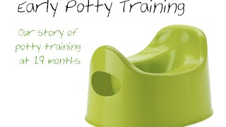 Our early potty training story (19 months)
