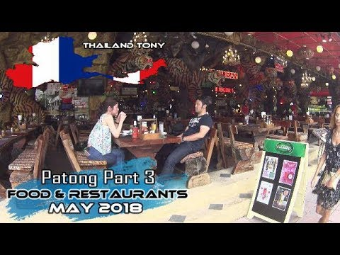 Patong (Part 3) Food And Restaurants May 2018 ( Updated Audio Due To Copyright Problem)