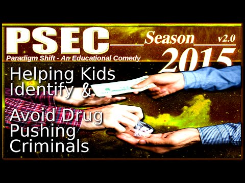 PSEC - 2015 - Helping Kids Identify & Avoid Drug Pushing Criminals [hd 1280 x 720]