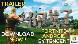 FORTNITE ANDROID BY TENCENT GAMES | DOWNLOAD NOW | OFFICIAL TRAILER
