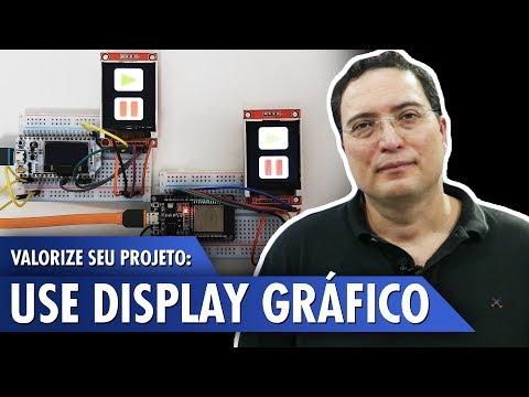 Valorize seu projeto: use display gráfico!