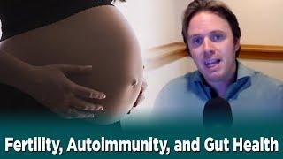 Fertility, Autoimmunity, and Gut Health   Dr. J Q & A