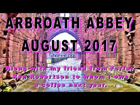 4K.  ARBROATH ABBEY. AUGUST 2017. (The Declaration Of Arbroath).