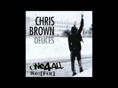 Chris Brown - Deuces (ONE4ALL Remix)