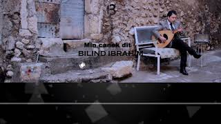 Bilind Ibrahim - Min Canek Dît (Lyrics Video)