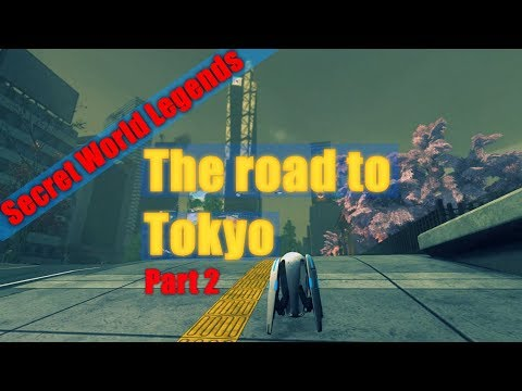 Secret World Legends Tokyo - Part 2 - The road to Tokyo