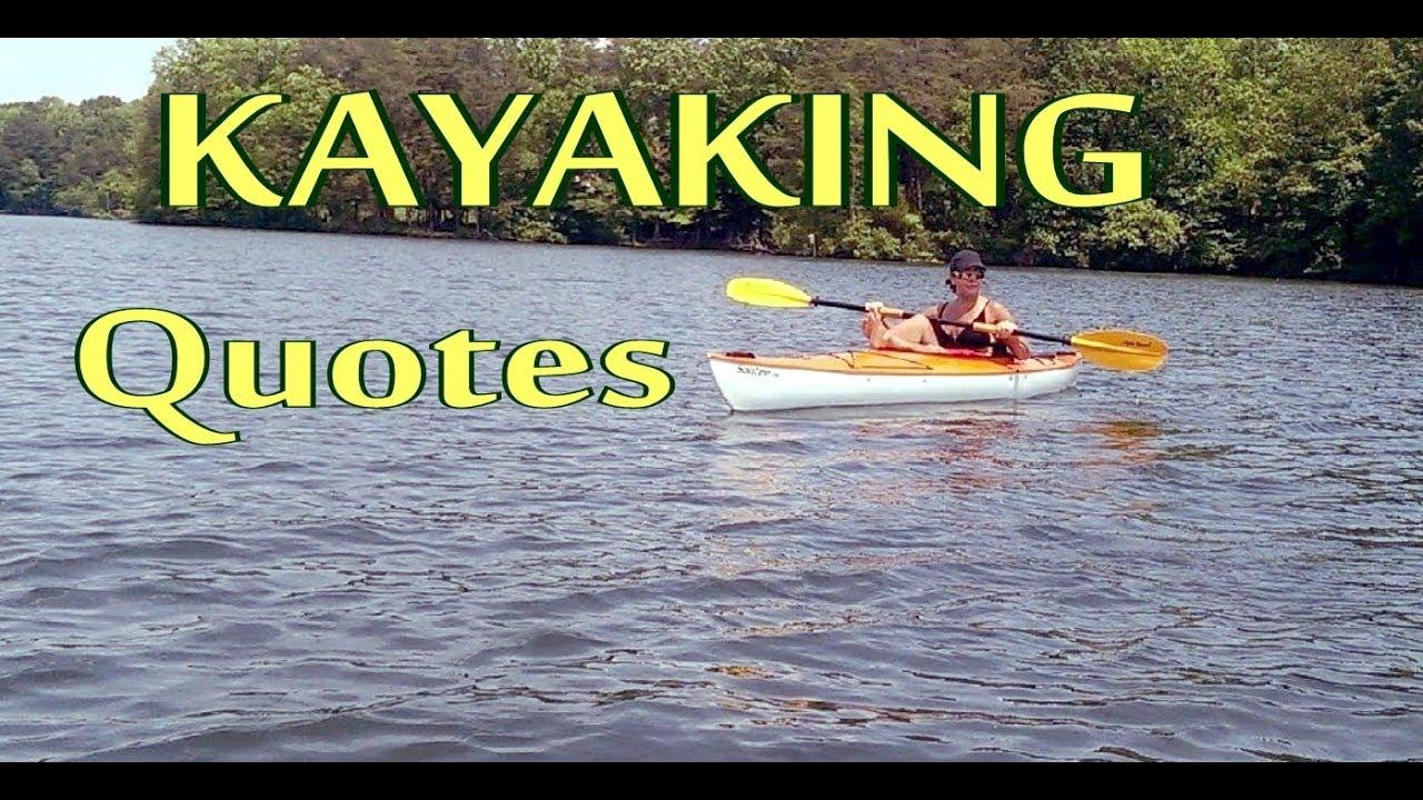 Kayaking Quotes Kayaking Quotes   YouTube Kayaking Quotes