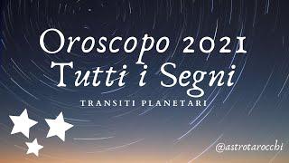 #oroscopo2021 ⭐#transitiplanetari #astrologia2021⭐🌟segno x segno - ascolta il tuo solare e ascendente #astrotarocchi :⬇⬇⬇.vedi video della ...