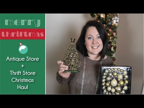Thrift Store Christmas Shopping Haul | Antique Store Christmas Shopping Haul