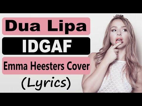 Dua Lipa - IDGAF (Emma Heesters Cover) (Lyrics)